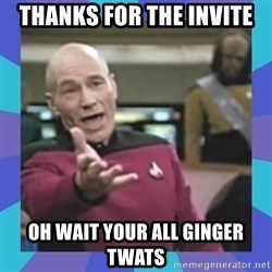 what  the fuck is this shit? - Thanks for the invite  Oh wait your all ginger twats