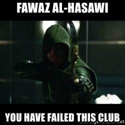 YOU HAVE FAILED THIS CITY - Fawaz AL-HASAWI YOU HAVE FAILED THIS CLUB