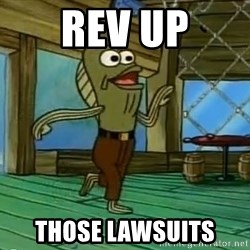 Rev Up Those Fryers - REV UP THOSE LAWSUITS