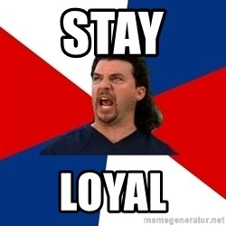 kenny powers - Stay  Loyal