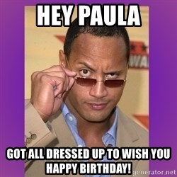 The Rock Cooking - Hey Paula Got all dressed up to wish you Happy Birthday!
