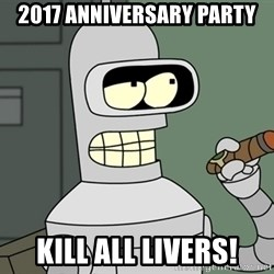 Typical Bender - 2017 Anniversary Party Kill all livers!