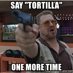 "WalterGun - Say ""tortilla"" one more time"