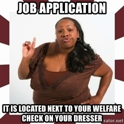 Sassy Black Woman - job application it is located next to your welfare check on your dresser