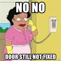 Family guy maid - No no Door still not fixed