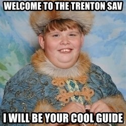 welcome to the internet i'll be your guide - welcome to the Trenton sav i will be your cool guide