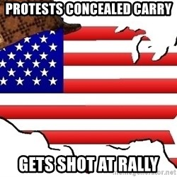 Scumbag America - protests concealed carry  gets shot at rally