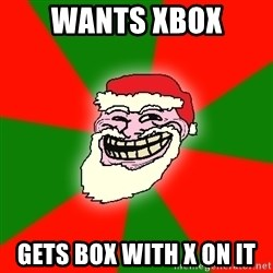 Santa Claus Troll Face - Wants xbox  gets box with x on it