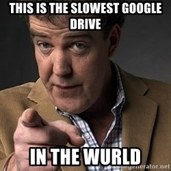 Jeremy Clarkson - THIS IS THE SLOWEST GOOGLE DRIVE IN THE WURLD