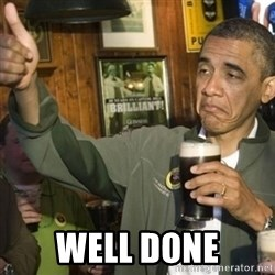 THUMBS UP OBAMA -  Well done