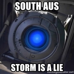 Portal Wheatley - South Aus Storm is a lie