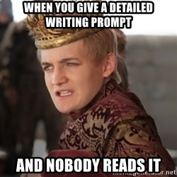 Douchebag Joffrey Baratheon - when you give a detailed writing prompt and nobody reads it