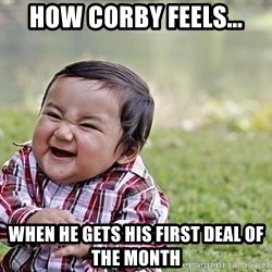 Evil Asian Baby - how corby feels... when he gets his first deal of the month