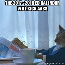 Sophisticated Cat - The 2017 - 2018 Ed Calendar will kick aass