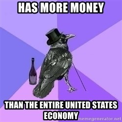 Rich Raven - Has more money Than the entire United States economy