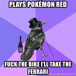 Rich Raven - plays pokémon red fuck the bike I'll take the ferrari