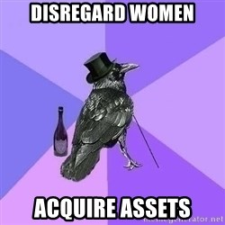 Rich Raven - disregard women acquire assets