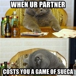 Poker Cat - when ur partner costs you a game of sueca