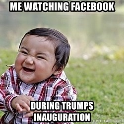 Evil Asian Baby - Me watching facebook During Trumps inauguration