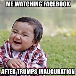 Evil Asian Baby - Me watching facebook After Trumps inauguration