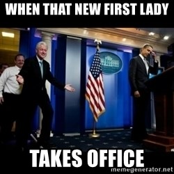 Inappropriate Timing Bill Clinton - When that new first lady Takes office
