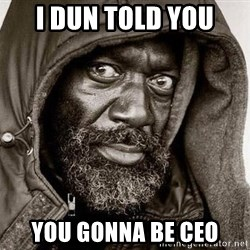 You Gonna Get Raped - I DUN TOLD YOU YOU GONNA BE CEO