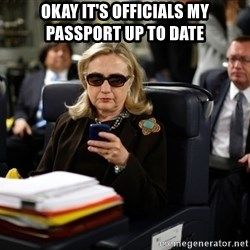 Texts from Hillary - Okay it's officials my passport up to date