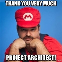SUPERSEXYMARIO - Thank you very much project architect!