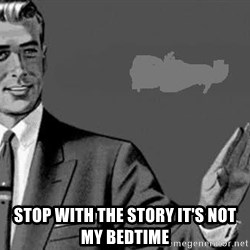 Correction Man  -  Stop with the story it's not my bedtime