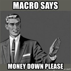 Bitch, Please grammar - Macro says  Money down please