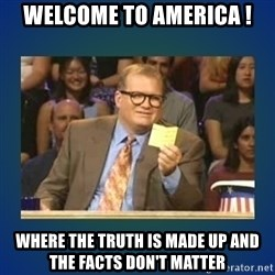 drew carey - Welcome to America ! Where the Truth is made up and the facts don't matter