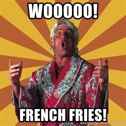Ric Flair - Wooooo! French Fries!