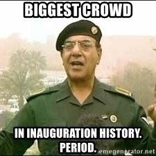 Baghdad Bob - Biggest crowd in inauguration history. Period.