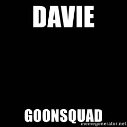 black background - Davie  Goonsquad