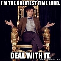 Hipster Doctor Who - I'm the greatest time lord. deal with it.