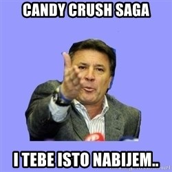 Mamic - Candy Crush Saga i tebe isto nabijem..