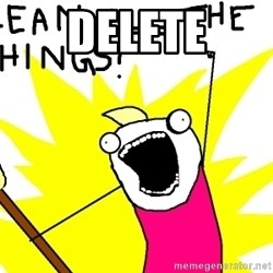 clean all the things - delete
