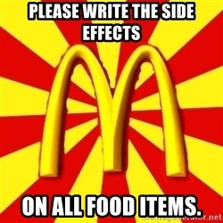 McDonalds Peeves - Please write the side effects on all food items.