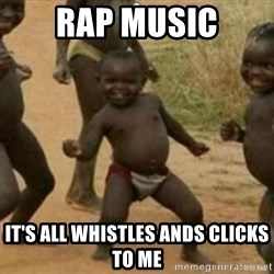 Black Kid - Rap music It's all whistles ands clicks to me