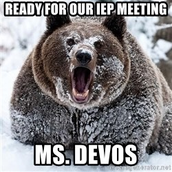 Clean Cocaine Bear - Ready for our IEP meeting Ms. Devos