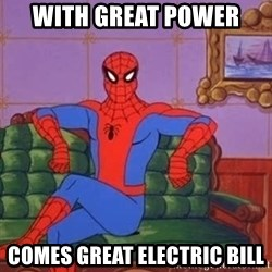 spider manf - with great power comes great electric bill
