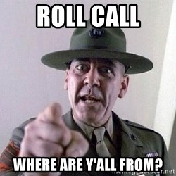 Military logic - Roll Call Where are y'all from?
