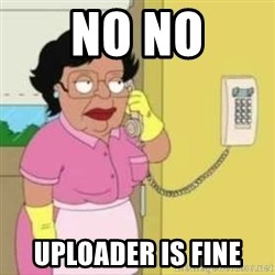 Family guy maid - No No Uploader is fine