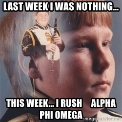 PTSD Clarinet Boy - last week I was nothing... this week... i rush     alpha phi omega