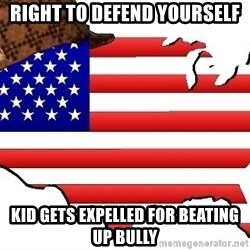 Scumbag America - right to defend yourself kid gets expelled for beating up bully