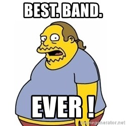 Comic Book Guy Worst Ever - BEST. BAND. EVER !