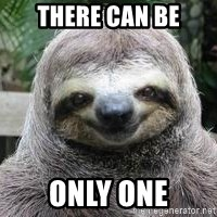 Sexual Sloth - There can be Only one