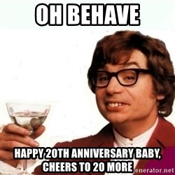 Austin Powers Drink - Oh Behave Happy 20th Anniversary baby, cheers to 20 more