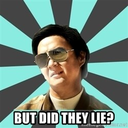mr chow -  But did they lie?
