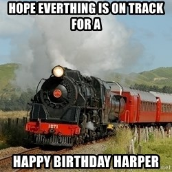 Success Train - Hope everthing is on track for a Happy Birthday Harper
